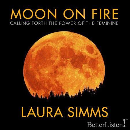Moon on Fire by Laura Simms Audio Program BetterListen! - BetterListen!