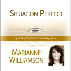 Situation Perfect with Marianne Williamson
