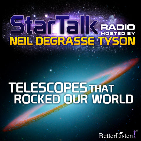 Telescopes that Rocked Our World hosted by Neil deGrasse Tyson