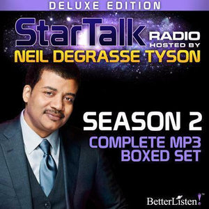 StarTalk Radio, Season 2, Complete Set (mp3 Download), hosted by Neil deGrasse Tyson Audio Program StarTalk - BetterListen!