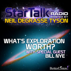 What's Exploration Worth with Special Guest Bill Nye