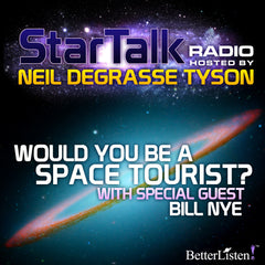 Would You be a Space Tourist? With Special Guest Bill Nye