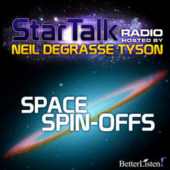 Space Spin-Offs hosted by Neil deGrasse Tyson
