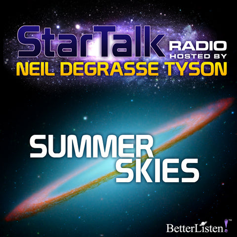 Summer Skies hosted by Neil deGrasse Tyson
