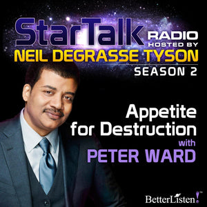Appetite for Destruction with Neil deGrasse Tyson Audio Program StarTalk - BetterListen!