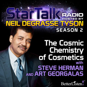 The Cosmic Chemistry of Cosmetics with Neil deGrasse Tyson - BetterListen!