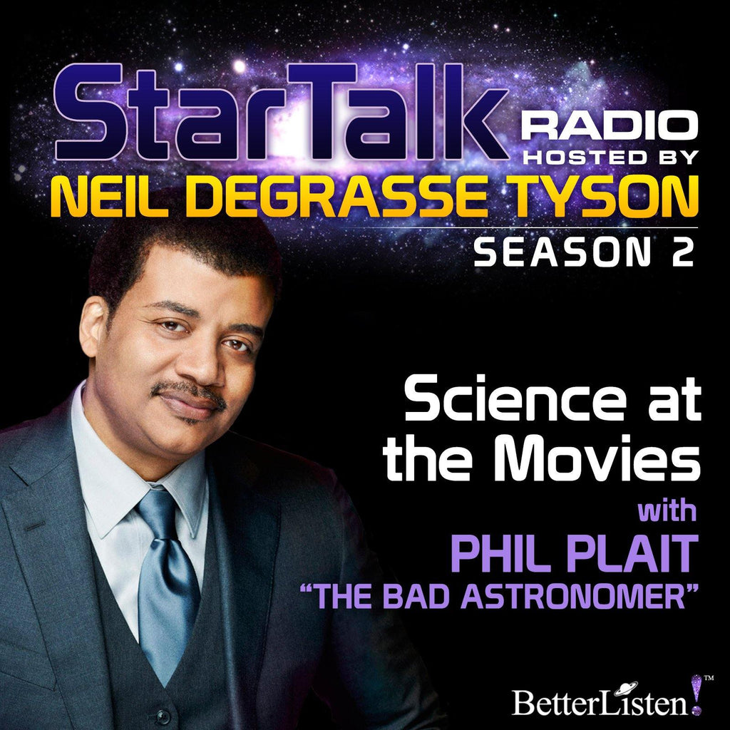 Science at the Movies with Neil deGrasse Tyson Audio Program StarTalk - BetterListen!