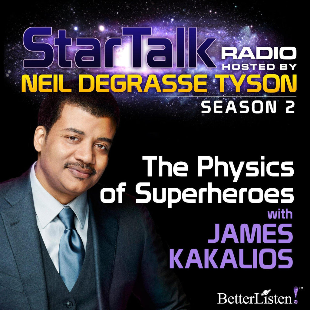 The Physics of Superheroes with Neil deGrasse Tyson - BetterListen!