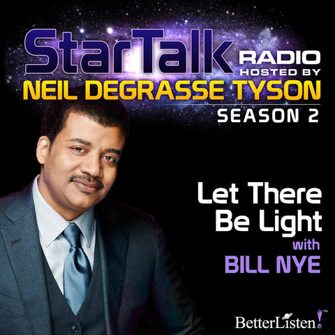 Let There Be Light with Neil deGrasse Tyson