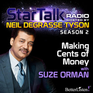 Making Cents of Money with Neil deGrasse Tyson Audio Program StarTalk - BetterListen!