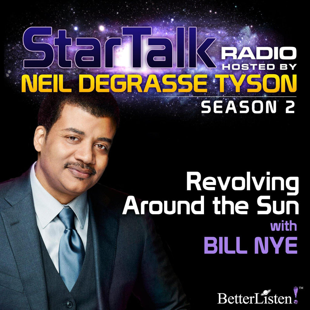 Revolving Around the Sun with Neil deGrasse Tyson Audio Program StarTalk - BetterListen!