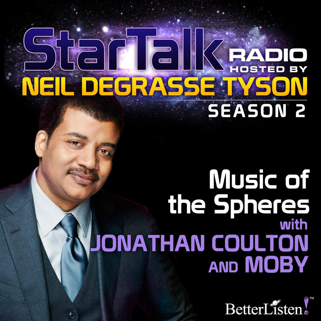 Music of the Spheres with Neil deGrasse Tyson Audio Program StarTalk - BetterListen!