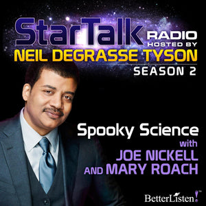 Spooky Science with Neil deGrasse Tyson Audio Program StarTalk - BetterListen!