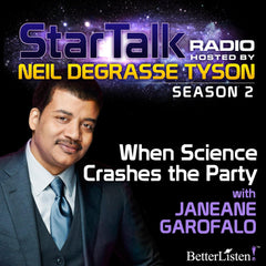 When Science Crashes the Party with Neil deGrasse Tyson with special guest Janeane Garofalo