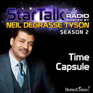 Season 2 Time Capsule with Neil deGrasse Tyson with special guest Whoopi Goldberg Audio Program StarTalk - BetterListen!