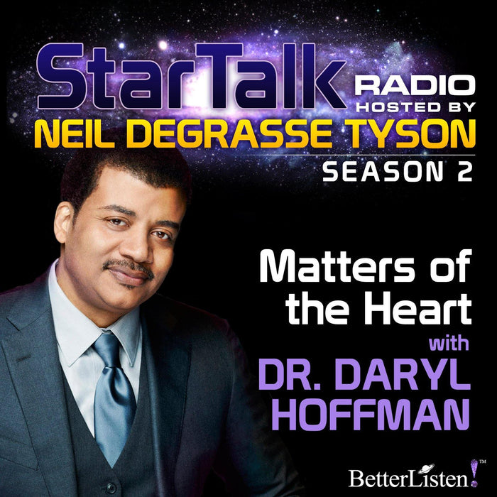 Matters of the Heart with Neil deGrasse Tyson