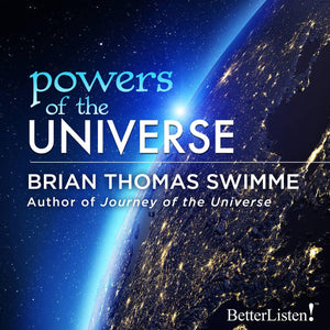 Powers of the Universe with Brian Thomas Swimme