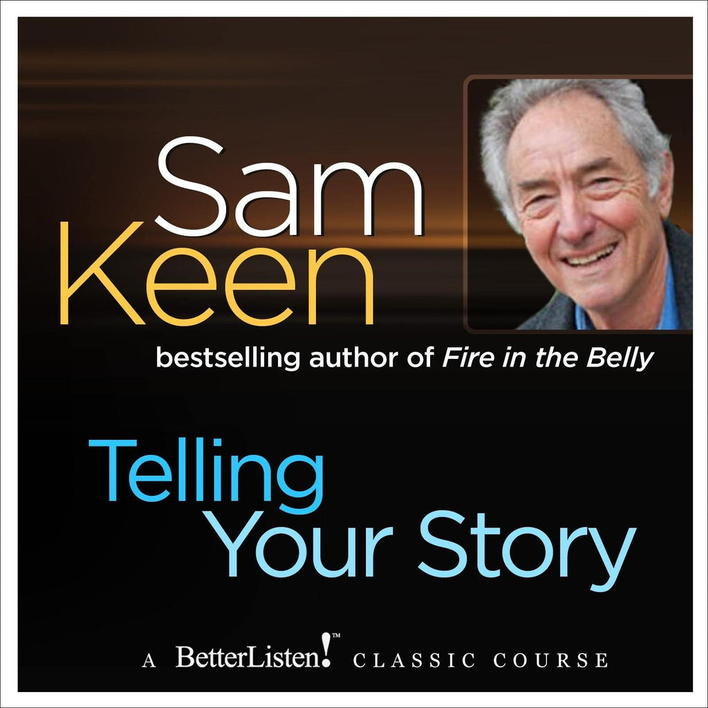 Telling Your Story Audio Program Sam Keen - BetterListen!