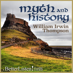 Myth and History with William Irwin Thompson