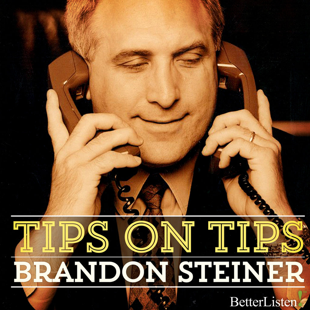 Tips on Tips Seminar with Brandon Steiner Audio Program BetterListen! - BetterListen!