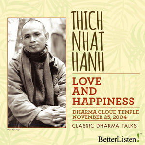 Love and Happiness by Thich Nhat Hanh Audio Program Parallax Press - BetterListen!