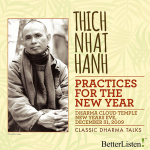 Practices for the New Year by Thich Nhat Hanh Audio Program Parallax Press - BetterListen!