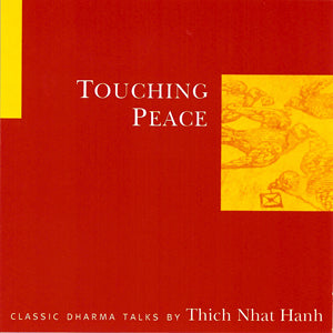 Touching Peace by Thich Nhat Hanh Audio Program Parallax Press - BetterListen!