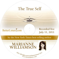 The True Self with Marianne Williamson