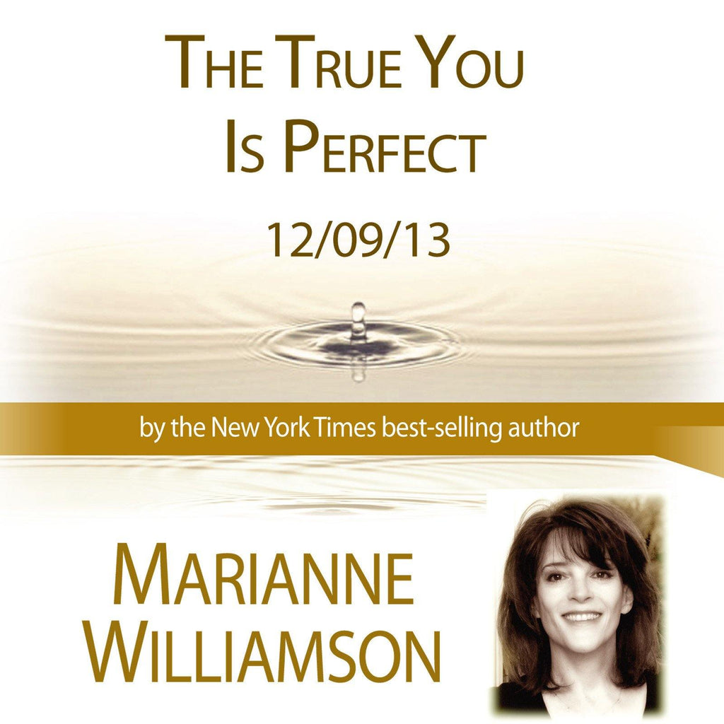 The True You Is Perfect with Marianne Williamson Audio Program Marianne Williamson - BetterListen!