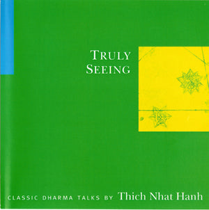 Truly Seeing by Thich Nhat Hanh Audio Program Parallax Press - BetterListen!