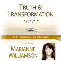 Truth and Transformation with Marianne Williamson