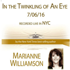 In the Twinkling of An Eye with Marianne Williamson