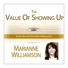 Value of Showing Up with Marianne Williamson