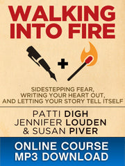 Walking into Fire: Sidestepping Fear, Writing Your Heart Out, and Letting Your Story Tell Itself with Susan Piver