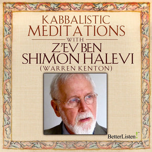 Kabbalistic Meditations with Warren Kenton Audio Program BetterListen! - BetterListen!