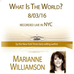 What is the World with Marianne Williamson