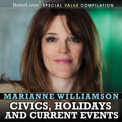 Marianne Williamson Civics, Holidays & Current Events Compilation: A Collection of Talks on the Themes of Civics, Holidays and Current Events