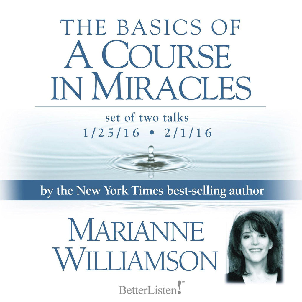 The Basics of a Course in Miracles with Marianne Williamson