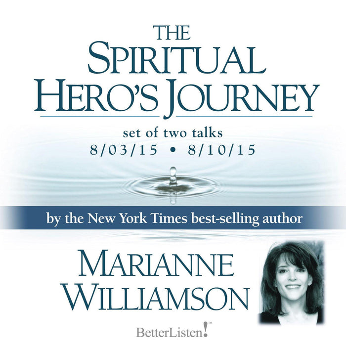 The Spiritual Hero's Journey with Marianne Williamson