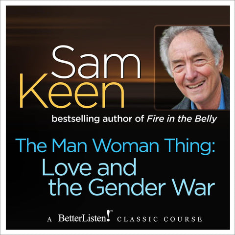 The Man Woman Thing: Love and The Gender War
