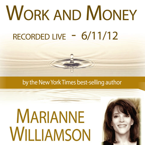 Work and Money with Marianne Williamson