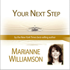 Your Next Step with Marianne Williamson