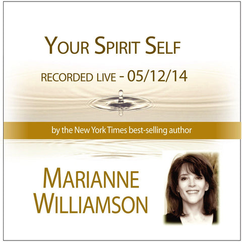 Your Spirit Self with Marianne Williamson