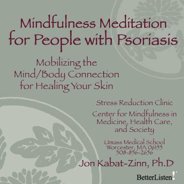 Mindfulness Meditation for people with Psoriasis by Jon Kabat-Zinn PhD