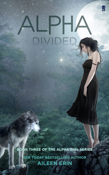 Alpha Divided (Alpha Girls Series, Book Three)