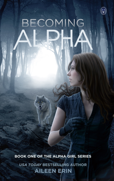 Becoming Alpha (Alpha Girls Series, Book One)