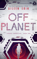 Off Planet (The Aunare Chronicles, Book One)