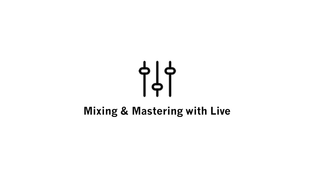 Mixing & Mastering with Live