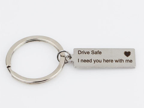 "Image of ""Drive Safe I Need You Here With Me"" Keychain"