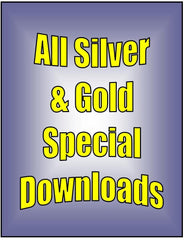 DOWNLOADs - All Silver & Gold Special - 28 video downloads